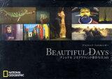 デスクトップ・フォトカレンダーBEAUTIFUL DAYS(2011) ナショナルジオグラフィック傑作写真365 ([カレンダー])