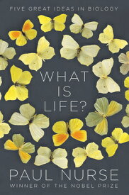 What Is Life?: Five Great Ideas in Biology WHAT IS LIFE [ Paul Nurse ]