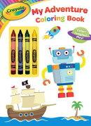 Crayola My Adventure Coloring Book: Color! Imagine! Play!