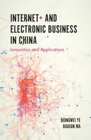 Internet+ and Electronic Business in China: Innovation and Applications
