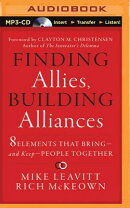 Finding Allies, Building Alliances: 8 Elements That Bring - And Keep - People Together