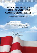Winning Habeas Corpus and Post Conviction Relief 2015 Revised 6th Edition
