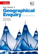 Geography Key Stage 3 - Collins Geographical Enquiry: Teacher's Book 2