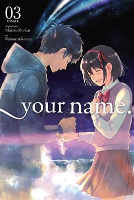 Your Name., Vol. 3 (Manga) YOUR NAME VOL 3 (MANGA) (Your Name. (Manga)) [ Makoto Shinkai ]