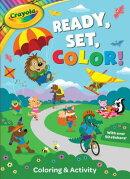 Crayola Ready, Set, Color!: Coloring & Activity