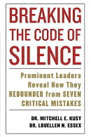 Breaking the Code of Silence: Prominent Leaders Reveal How They Rebounded from Seven Critical Mistak