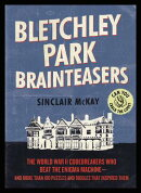 Bletchley Park Brainteasers: The World War II Codebreakers Who Beat the Enigma Machine--And More Tha