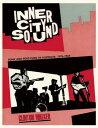 Inner City Sound: Punk and Post-Punk in Australia, 1976-1985 INNER CITY SOUND 2/...