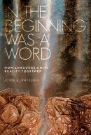 In the Beginning Was a Word: How Language Knits Reality Together