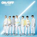 ON/OFF-Japanese Ver. (初回限定盤A CD+DVD)