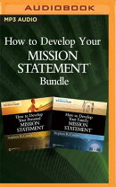 How to Develop Your Mission Statements Bundle: How to Develop Your Personal and Family Mission State