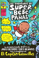Las Aventuras del Superbebe Panal: (Spanish Language Edition of the Adventures of Super Diaper Baby)