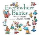 Everywhere Babies (Padded Board Book)