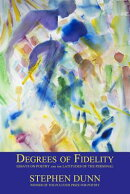 Degrees of Fidelity: Essays on Poetry and the Latitudes of the Personal