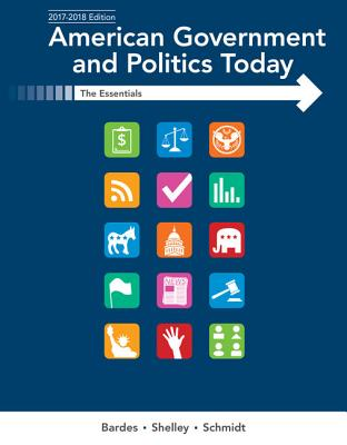 American Government and Politics Today: Essentials 2017-2018 Edition AMER GOVERNMENT & POLITICS TOD [ Barbara A. Bardes ]