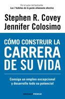 Camo Construir La Carrera de Su Vida / Great Work, Great Career: Consiga Un Empleo Excepcional y Des
