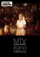 MTV UNPLUGGED KANA NISHINO【通常盤】