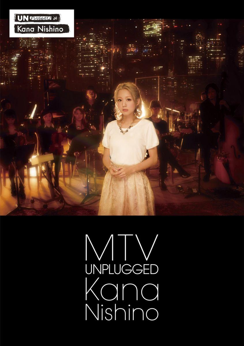 MTV UNPLUGGED KANA NISHINO【通常盤】 [ 西野カナ ]