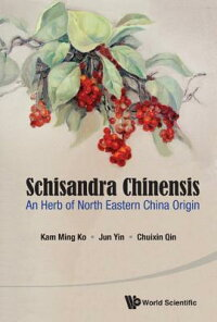 SchisandraChinensis:AnHerbofNorthEasternChinaOrigin[ー]