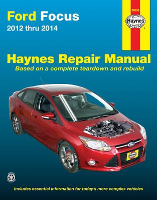 Ford Focus 2012 Thru 2014: Does Not Include Information Specific to Focus Electric Models FORD FOCUS 2012 THRU 2014 (Haynes Repair Manual (Paperback)) [ Editors of Haynes Manuals ]