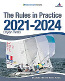 The Rules in Practice 2021-2024: The Guide to the Rules of Sailing Around the Race Course