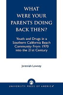 What Were Your Parents Doing Back Then?: Youth and Drugs in a Southern California Beach Community fr