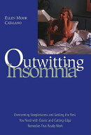 Outwitting Insomnia: Overcoming Sleeplessness and Getting the Rest You Need with Classic and Cutting