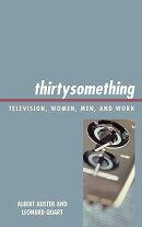 Thirtysomething: Television, Women, Men, and Work