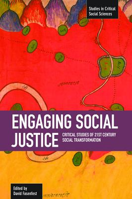 Engaging Social Justice: Critical Studies of Twenty-First Century Social Transformation ENGAGING SOCIAL JUSTICE (Studies in Critical Social Sciences (Haymarket Books)) [ David Fasenfest ]