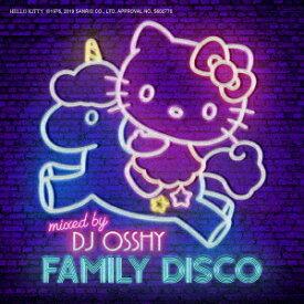 FAMILY DISCO mixed by DJ OSSHY [ DJ OSSHY ]