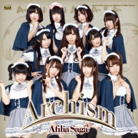 Archism(DVD付盤 CD+DVD) [ アフィリア・サーガ ]