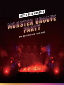 Little Glee Monster 5th Celebration Tour 2019 〜MONSTER GROOVE PARTY〜(初回生産限定盤)【Blu-ray】