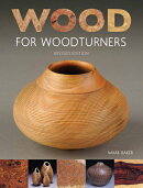 Wood for Woodturners (Revised Edition)