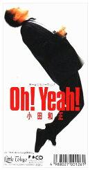 Oh!Yeah!/「ラブ・ストーリーは突然に」