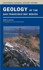Geology of the San Francisco Bay Region GEOLOGY OF THE SAN FRANCISCO B (California Natural History Guides (Paperback)) [ Doris Sloan ]