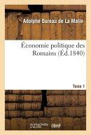 conomie Politique Des Romains. Tome 1