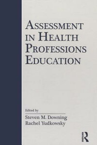 AssessmentinHealthProfessionsEducation[StevenM.Downing]