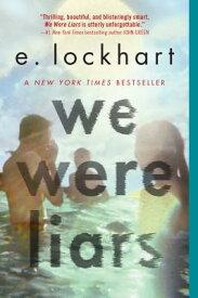 We Were Liars WE WERE LIARS [ E. Lockhart ]