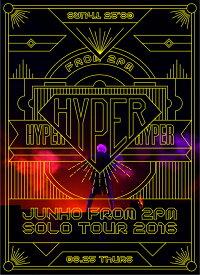 "JUNHO (From 2PM) Solo Tour 2016 ""HYPER""(初回生産限定盤) [ JUNHO ]"