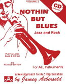 Jamey Aebersold Jazz -- Nothin' But Blues Jazz and Rock, Vol 2: A New Approach to Jazz Improvisation