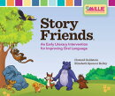 Story Friends(tm) Classroom Kit: An Early Literacy Intervention for Improving Oral Language