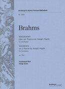 【輸入楽譜】ブラームス, Johannes: ハイドンの主題による変奏曲 Op.56a/原典版: スタディ・スコア