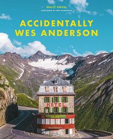 ウェス・アンダーソンの風景(仮) Accidentally Wes Anderson [ ワリー・コーヴァル ]