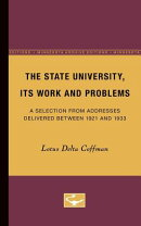 The State University, Its Work and Problems: A Selection from Addresses Delivered Between 1921 and 1