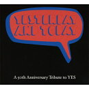 【輸入盤】Yesterday And Today: A 50th Anniversary Tribute To Yes