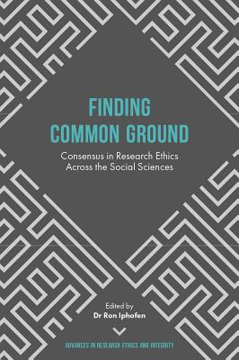 Finding Common Ground: Consensus in Research Ethics Across the Social Sciences FINDING COMMON GROUND (Advances in Research Ethics and Integrity) [ Ron Iphofen ]