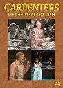 CARPENTERS LIVE ON STAGE 1972・1974 [ カーペンターズ ]