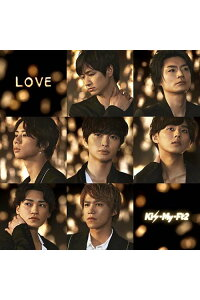 LOVE(初回盤BCD+DVD)[Kis-My-Ft2]