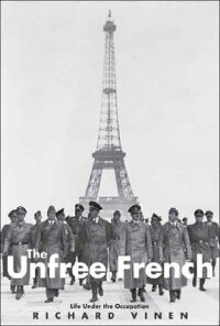 The_Unfree_French:_Life_Under