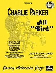 """Jamey Aebersold Jazz -- Charlie Parker -- All """"bird,"""" Vol 6: Book & 2 CDs"""